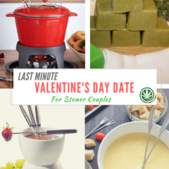Last Minute Valentine's Day Date Night Idea (For Stoner Couples)