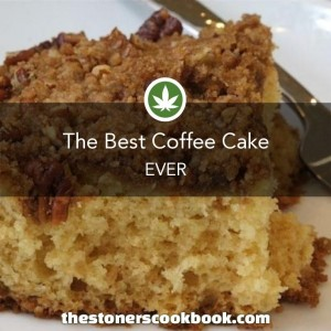 Marijuana Recipes, Cannabis Coffee Cake